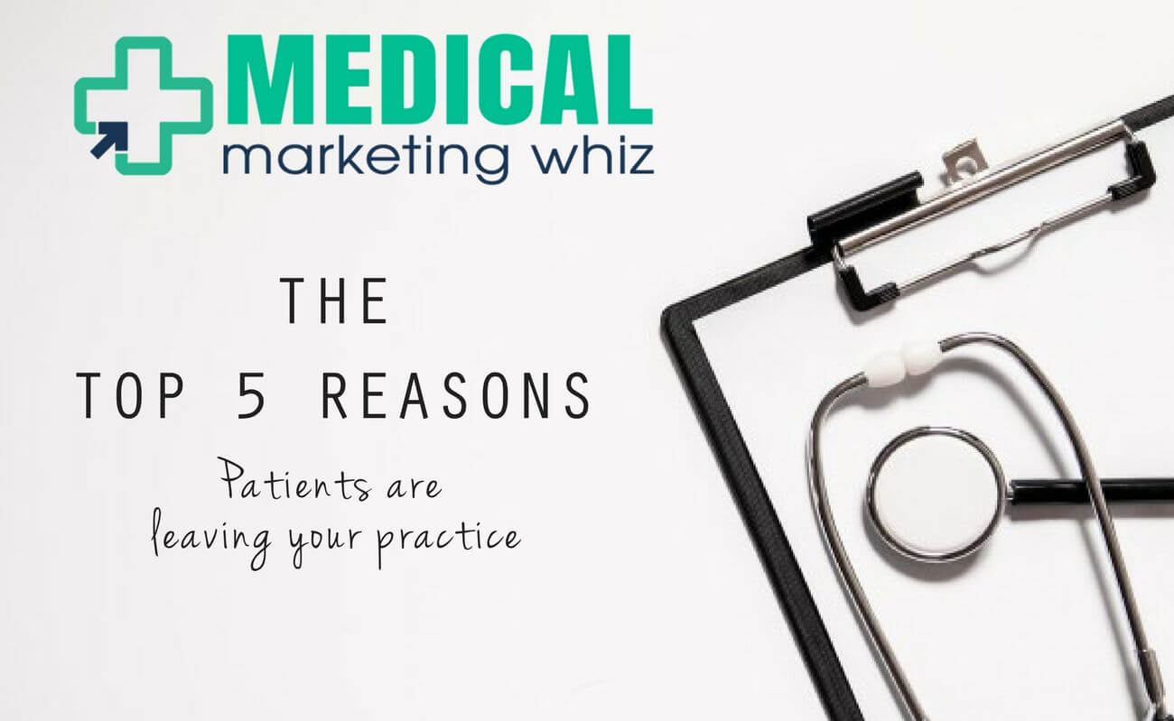 The Top 5 Reasons Patients Are Leaving Your Practice