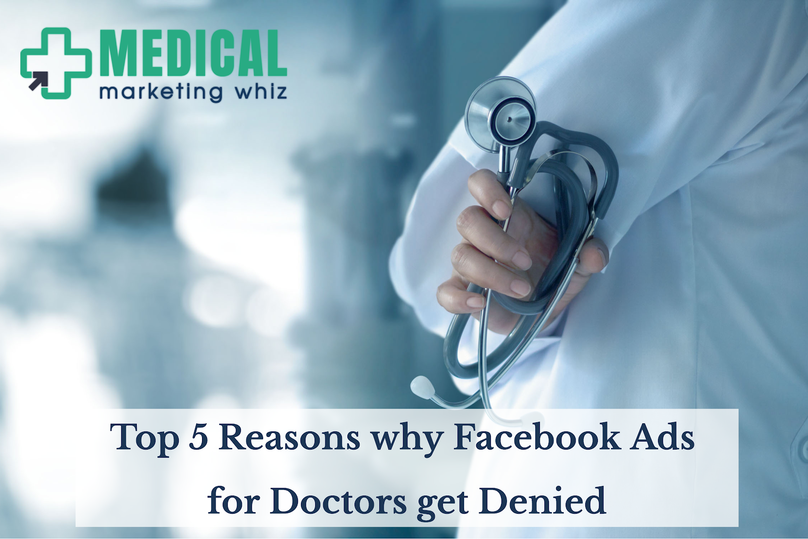Top 5 Reasons Doctors' Facebook Ads Get Denied
