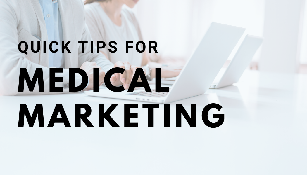 Quick Tips for Medical Marketing