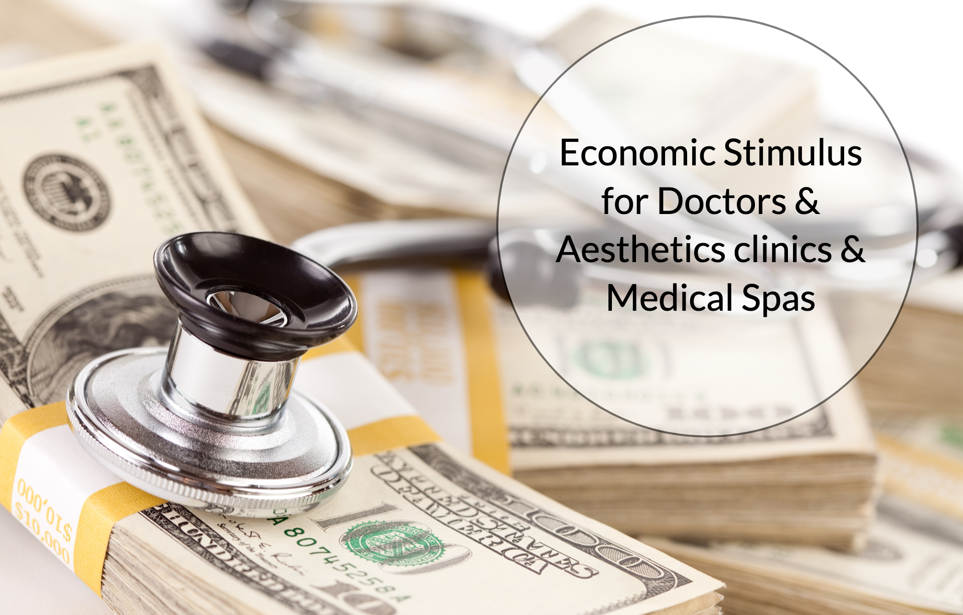 Economic Stimulus for Doctors, Aesthetics Clinics & Medical Spas